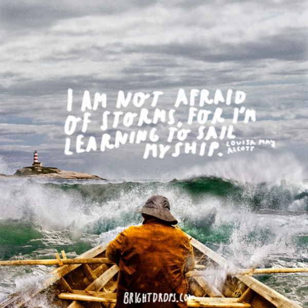 louisa-may-alcott-i-am-not-afraid-of-storms.jpg